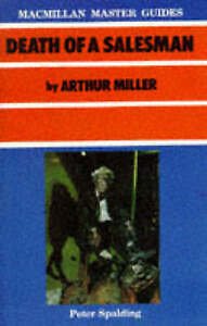 """Death of a Salesman"" by Arthur Miller (Master Guides) by Peter Spalding - PB"