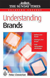 Very Good, Understanding Brands (Creating Success), Cheverton, Peter, Book