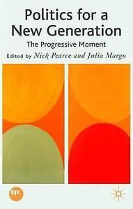 Politics for a New Generation: The Progressive Moment,,Acceptable Book mon000004