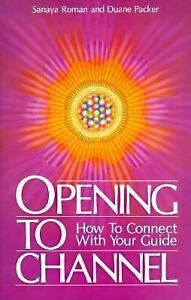 OPENING-TO-CHANNEL-by-Sanaya-Roman-Duane-Packer-FREE-SHIPPING-paperback-book