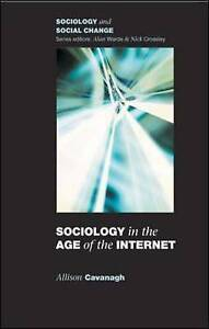 Sociology in the Age of the Internet, Cavanagh, Allison