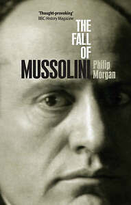 THE FALL OF MUSSOLINI: ITALY, THE ITALIANS, AND THE SE