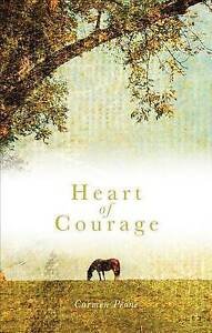 NEW Heart of Courage by Carmen Peone
