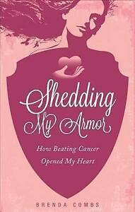NEW Shedding My Armor by Brenda Combs