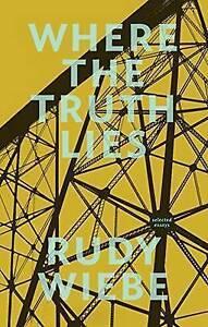 Where the Truth Lies, Rudy Wiebe