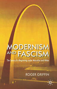 Modernism and Fascism The Sense of a Beginning under Mussolini andExLibrary - Dunfermline, United Kingdom - Modernism and Fascism The Sense of a Beginning under Mussolini andExLibrary - Dunfermline, United Kingdom