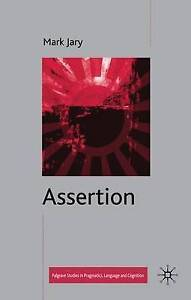 Assertion (Palgrave Studies in Pragmatics, Language and Cognition),Mark Jary,New
