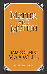 NEW Matter and Motion (Great Minds Series) by James Clerk Maxwell