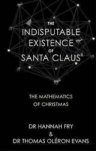 The Indisputable Existence of Santa Claus, Good, Oléron Evans, Dr Thomas, Fry, D