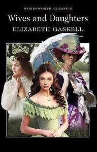 Wives and Daughters by Elizabeth Cleghorn Gaskell (1999, Paperback)
