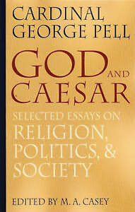 God Caesar Selected Essays on Religion Politics Societ by Pell George -Paperback