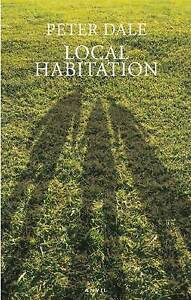 Local Habitation: A Sequence of Poems, Dale, Peter, New Book