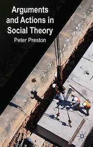 Arguments and Actions in Social Theory, New, Preston, Professor P. W. Book