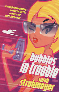 Bubbles-in-Trouble-Sarah-Strohmeyer-Paperback-Book