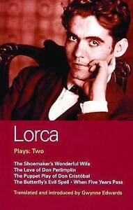 Lorca Plays: Two: The Shoemaker's Wonderful Wife, The Love of Don Perlimplin,