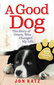 Jon-Katz-A-Good-Dog-The-Story-of-Orson-Who-Changed-My-Life-Book