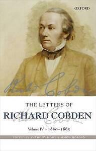 USED (LN) The Letters of Richard Cobden: Volume IV: 1860-1865 (Letter of Richard