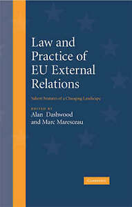 Law and Practice of EU External Relations: Salient Features of a Changing Landsc