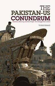 The Pakistan-US Conundrum: Jihadists, the Military and the People-The Struggle f