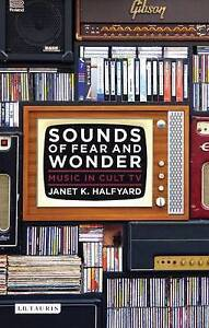 Halfyard Janet K-Sounds Of Fear And Wonder:Music In Cult Tv  BOOKH NEW