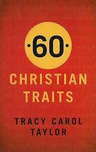 60 Christian Traits by Taylor, Tracy Carol -Paperback