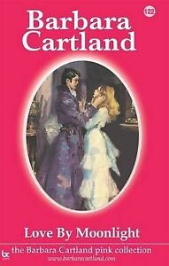 Love by Moonlight by Barbara, Cartland -Paperback