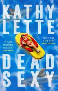 Dead Sexy - Lette Kathy - Paperback - Fiction - Humour Brand New - Free Shipping
