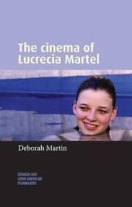 The Cinema of Lucrecia Martel, Deborah Martin