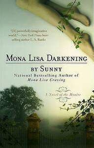 Mona Lisa Darkening by Sunny (Paperback, 2009)