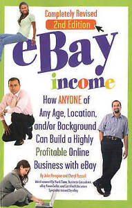 eBay Income: How Anyone of Any Age, Location, &/or Background Can Build a...