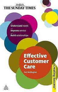 Effective Customer Care by Pat Wellington (Paperback, 2010), NEW, FREE SHIPPING
