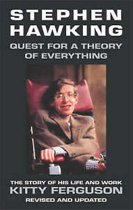 Stephen Hawking: A Quest for a Theory of Everything, Kitty Ferguson, Used; Very
