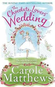 The Chocolate Lovers' Wedding by Carole Matthews (Hardback, 2016)