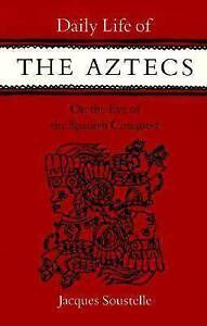 Daily-Life-of-the-Aztecs-on-the-Eve-of-the-Spanish-Conquest-by-Jacques