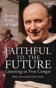 Faithful to the Future: Listening to Yves Congar, 0567025489, New Book