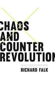 Chaos and Counterrevolution: After the Arab Spring, Falk, Richard, Very Good, Pa