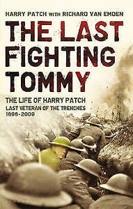 """AS NEW"" Van Emden, Richard, Patch, Harry, The Last Fighting Tommy:  The Life of"