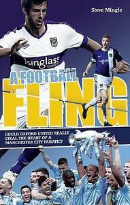 A Football Fling, Oxford United, Manchester City, Steve Mingle, Book, New