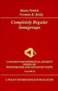 Completely Regular Semigroups, Mario Petrich