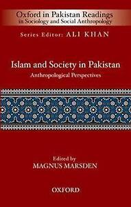 Islam and Society in Pakistan: Anthropological Perspectives (Oxford in Pakistan