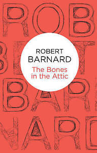 The Bones in the Attic, Robert Barnard