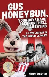 Gus Honeybun... Your Boys Took One Hell of a Beating: A Love Affair in the Lower