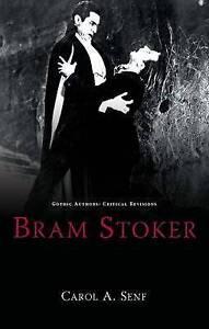 Bram Stoker (Gothic Authors: Critical Revisions), Senf, Carol A., New, Paperback