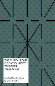 The Curious Case of Dassoukine's Trousers by Laroui, Fouad -Paperback