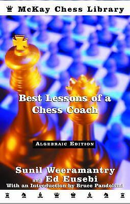 Best Lessons of a Chess Coach by Sunil (Best Lessons Of A Chess Coach)