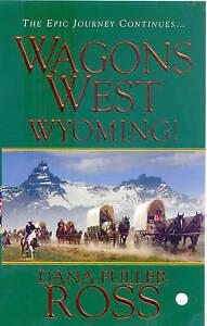 Dana Fuller Ross, Wagons West Wyoming!, Very Good Book
