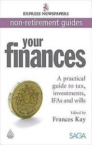 """""""VERY GOOD"""" Your Finances: A Practical Guide to Tax, Investments, IFAs and Wills"""