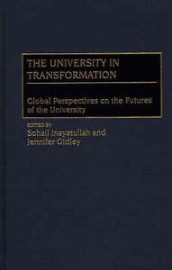The University in Transformation: Global Perspectives on the Futures of the Univ