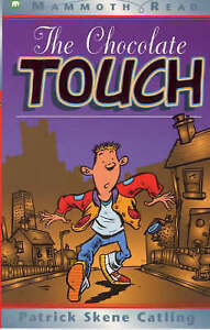 The Chocolate Touch (Mammoth read), Catling, Patrick Skene,