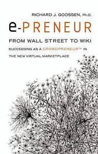 E-Preneur: From Wall Street to Wiki Succeeding as a Crowdpreneur . 9781564149992